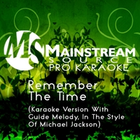 Mainstream Source Pro Karaoke | Remember the Time (Karaoke Version With Guide Melody in the Style of Michael Jackson)