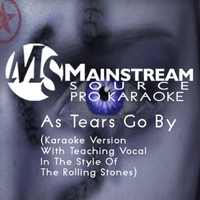 Mainstream Source Pro Karaoke | As Tears Go By (Karaoke Version With Teaching Vocal in the Style of the Rolling Stones)