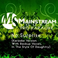 Mainstream Source Pro Karaoke | No Surprise (Karaoke Version With Backup Vocals in the Style of Daughtry)