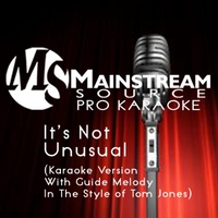 Mainstream Source Pro Karaoke | It's Not Unusual (Karaoke Version With Guide Melody in the Style of Tom Jones)