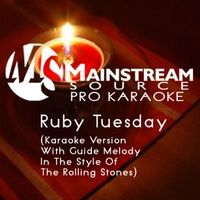 Mainstream Source Pro Karaoke | Ruby Tuesday (Karaoke Version With Guide Melody in the Style of the Rolling Stones)