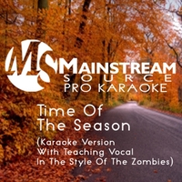 Mainstream Source Pro Karaoke | Time of the Season (Karaoke Version With Teaching Vocal in the Style of the Zombies)
