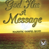 Majestic Gospel Band | God Has A Message
