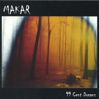 Makar | 99 Cent Dreams