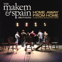 The Makem and Spain Brothers | Home Away From Home (Live From the Mother Lode Theatre in Butte, MT)