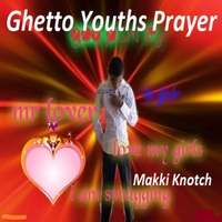 Makki Knotch | Ghetto Youths Prayer