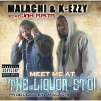 Malachi & K-Ezzy | Meet Me At the Liquor Sto