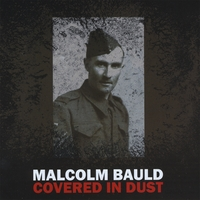Malcolm Bauld | Covered In Dust