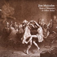 Jim Malcolm | Tam O'shanter & Other Tales