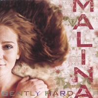Malina | Gently Hard