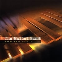 The Mallet Band | How Far Is It