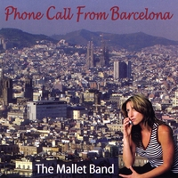 The Mallet Band | Phone Call From Barcelona