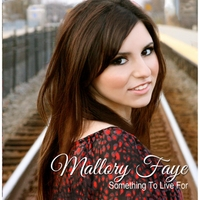 Mallory Faye | Something to Live For