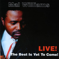 Mal Williams | The Best Is Yet To Come