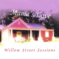 Mama's Love | Willow Street Sessions