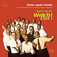 Mambo Legends Orchestra & The Former Musicians of the Tito Puente Orchestra | Watch Out ! Ten Cuidao!