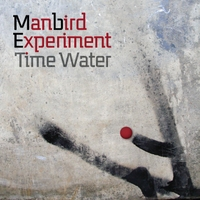Manbird Experiment | Time Water