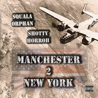 Squala Orphan & Shotty Horroh | Manchester2NewYork