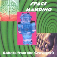 Space Mandino | Robots from the Graveyard