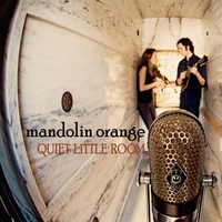 Mandolin Orange | Quiet Little Room