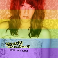 Mandy Steckelberg | I Love the Gays