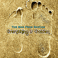 The Man From RavCon | Everything Is Golden