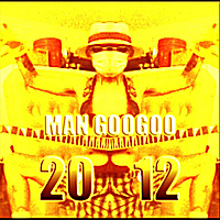 Man GooGoo | 2012