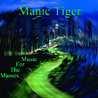 Manic Tiger | Music for the Masses