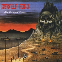 Manilla Road | The Courts of Chaos