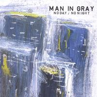Man In Gray | No Day / No Night