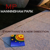 Manningham Park | Everything's a New Direction