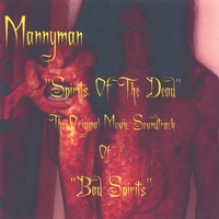 MANNYMAN | SPIRITS OF THE DEAD THE ORIGINAL MOVIE SOUNDTRACK OF BAD SPIRITS