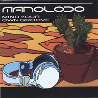 Manoloco | Mind Your Own Groove