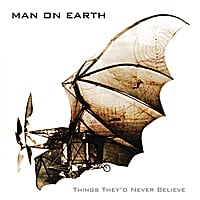 Man On Earth | Things They'd Never Believe