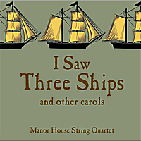Manor House String Quartet | I Saw Three Ships..... and Other Carols