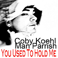 Man Parrish & Coby Koehl | You Used to Hold Me