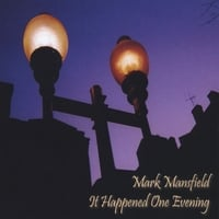 Mark Mansfield | It Happened One Evening