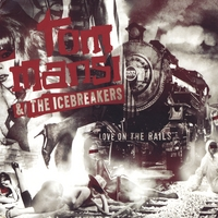 Tom Mansi and the Icebreakers | Love on the Rails
