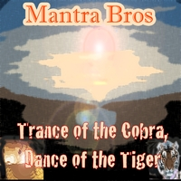 Mantra Bros | Trance of The Cobra, Dance of The Tiger