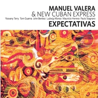 Manuel Valera & New Cuban Express | Expectativas