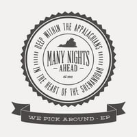 Many Nights Ahead | We Pick Around -  EP