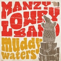 Manzy Lowry Band | Muddy Waters