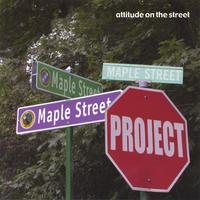 The Maple Street Project | Attitude On The Street