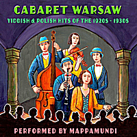 Mappamundi | Cabaret Warsaw: Yiddish and Polish Hits of the 1920s & 1930s
