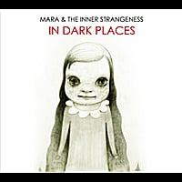 Mara & The Inner Strangeness | In Dark Places
