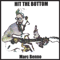 Marc Benno | Hit The Bottom