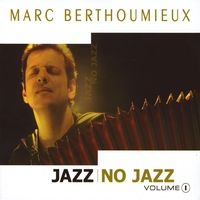 Marc Berthoumieux | Jazz no Jazz volume 1