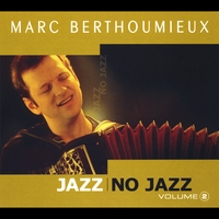 Marc Berthoumieux | Jazz no Jazz volume 2