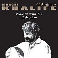 Marcel Khalife | Peace Be With You