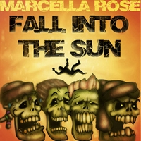 Marcella Rose | Fall Into the Sun